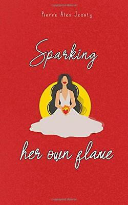 Sparking Her Own Flame (Paperback, 2019) by Pierre Alex Jeanty