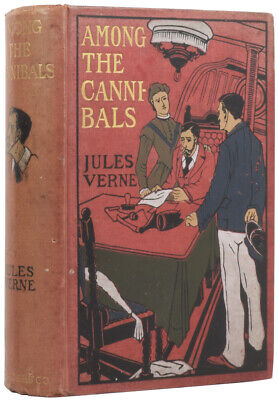 Jules VERNE / Among the Cannibals In Search of the Castaways Containing