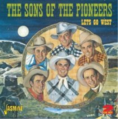 The Sons of the Pioneers-Let's Go West (UK IMPORT) CD NEW