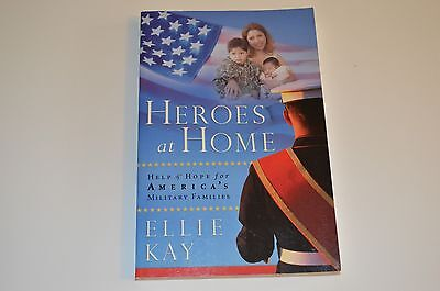 Heroes at Home : Help & Hope for America's Military Families by Ellie Kay   NEW!