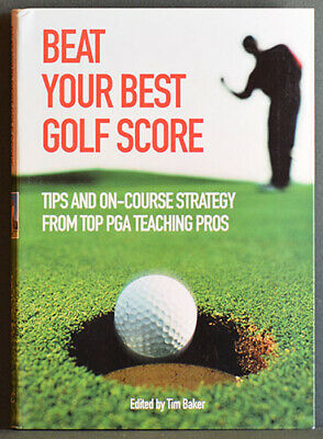 Beat Your Best Golf Score – Tips and On-course Strategy from Top PGA Teaching Pr