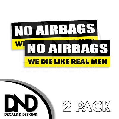 NO AIRBAGS We Die Like Real Men Decal Sticker Funny JDM Car Truck D&D 2 Pk 8x2.5