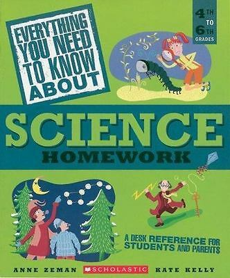 Everything You Need To Know About Science Homework: A Desk Reference for Student