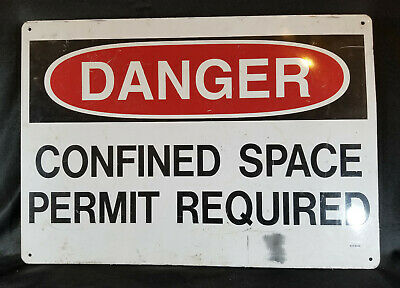 """Vintage """" Danger Confined Space Permit Required """" 20"""" Metal Sign RARE WORDING"""