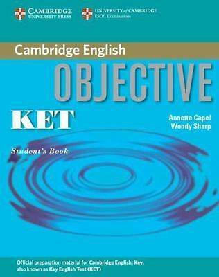 Objective: Objective KET by Annette Capel (2005, Paperback, Student Edition...