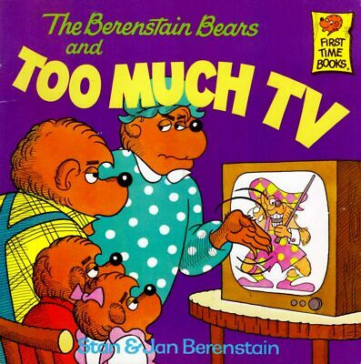 Stan & Jan Berenstain / The Berenstain Bears and Too Much TV