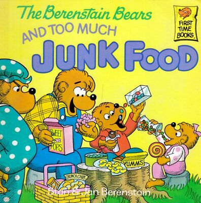 Stan & Jan Berenstain / The Berenstain Bears & Too Much Junk Food