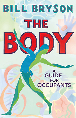 ** SIGNED ** The Body: A Guide for Occupants by Bill Bryson - Hardback - New