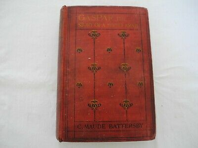 Gaspar The Story of a Street Arab by C. Maude Battersby, 3rdEd.VINTAGE ANTIQUE