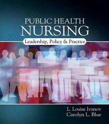 Public Health Nursing : Policy, Politics and Practice by Ivanov, L. Louise