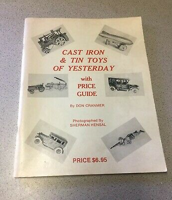 VINTAGE BOOK CAST IRON & TIN TOYS OF YESTERDAY with PRICE GUIDE by DON CRANMER