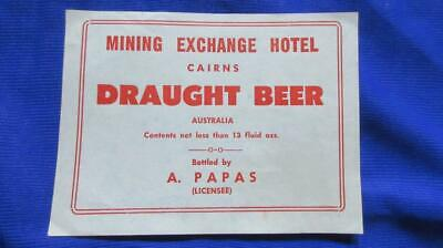 1950's Circa Mining Exchange Hotel Cairns Draught Beer Label Australia Bottled