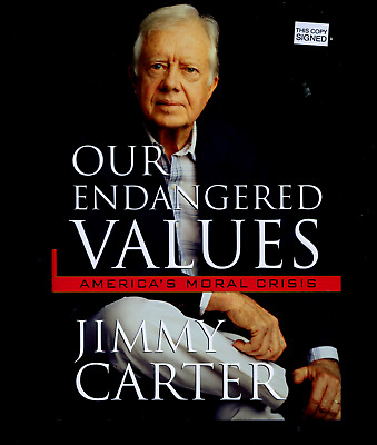 rare  JIMMY CARTER signed 2005 hardcover OUR ENDANGERED VALUES : GREAT PRICE