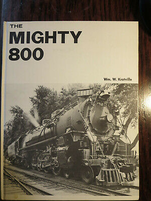 The Mighty 800 by W Kratville - US Railways