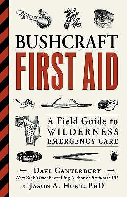 Bushcraft First Aid: A Field Guide to Wilderness Emergency Care by Canterbury,