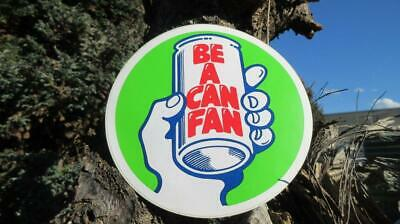 """1980's Circa """"Be A Can Fan"""" Large Round Peel Off Sticker."""
