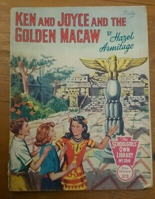 Schoolgirls Own Library No 256 -Ken And Joyce And The Golden Macaw
