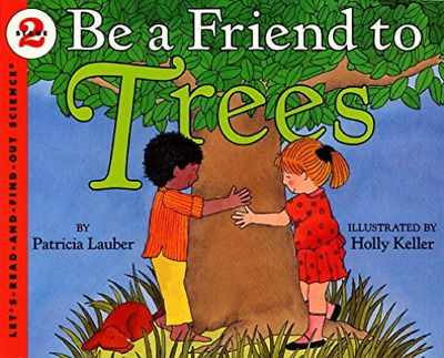 Lauber, Patricia/ Keller, H...-Be A Friend To Trees (US IMPORT) BOOK NEW