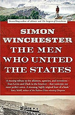 Men Who United the States : The Amazing Stories of the Explorers, Inve-ExLibrary