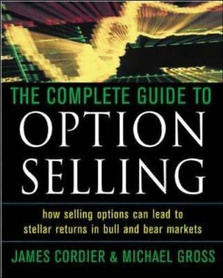 The Complete Guide to Option Selling : How Selling Options Can Lead to...