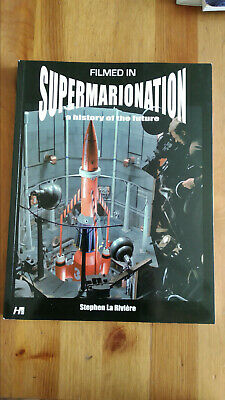 Filmed in Supermarionation: A History of the Future - Stephen La Riviére
