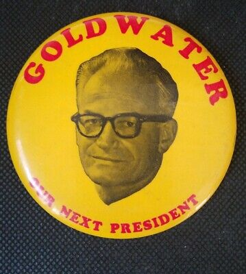 1964 Barry Goldwater Our Next President Pin