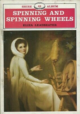 Antique Spinning Wheels - History Development Types / Scarce Illustrated Book