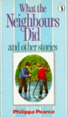 Very Good, What the Neighbours Did And Other Stories: What the Neighbours Did; i