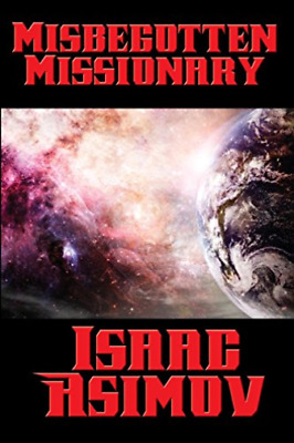 Asimov Isaac-Misbegotten Missionary (US IMPORT) BOOK NEW