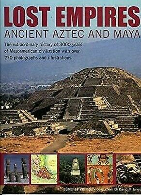Lost Empires: Ancient Aztec and Maya : The Extraordinary History of 3000 Years o