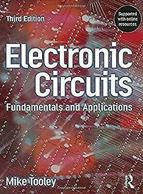 Electronic Circuits : Fundamentals and Applications by Tooley, Mike
