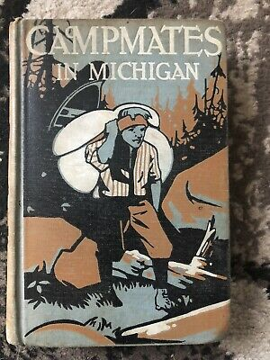 Camp Mates in Michigan 1913 by St George Rathborne VINTAGE Book Campmates