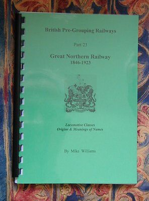 Great Northern Railway Locomotives Index GNR Vol 23