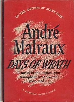 Days of Wrath  Andre Malraux VG 1st edition in VG DJ. very nice copy