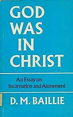 God Was in Christ (Faber paper covered editions) by Baillie, Donald M. (1956) Pa