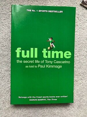 Full Time: The Secret Life of Tony Cascarino by Paul Kimmage (Paperback, 2005)