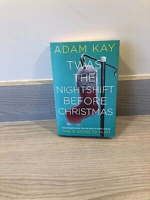 Twas the Nightshift Before Christmas by Adam Kay - Festive Hospital Diaries