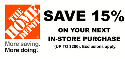 ONE 1X 15% OFF Home Depot Coupon - In store ONLY Save up to $200- Quik Shipment