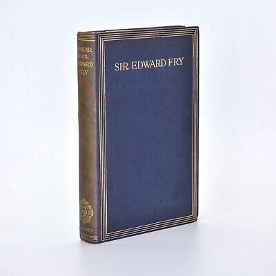 Sir Edward Fry PLUS Agnes Fry Letter; FRY Anges 1921 1st Ed SIGNED QUAKER