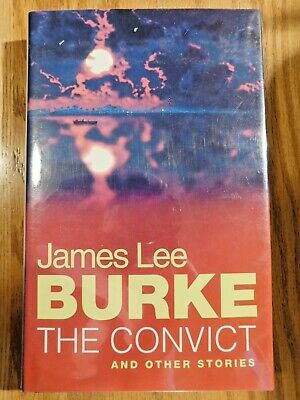 Signed James Lee Burke Fine First Uk The Convict And Other Stories.