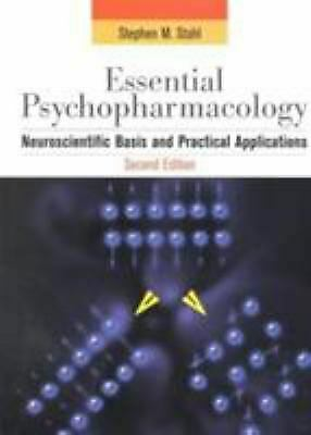 Stahl's Essential Psychopharmacology : Neuroscientific Basis and Practical Appli