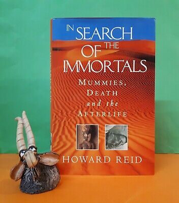 H. Reid: In Search of the Immortals ~ Mummies, Death & The Afterlife/archaeology