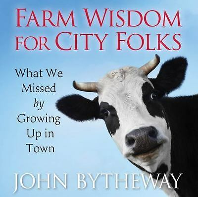 Farm Wisdom for City Folks: What We Missed by Growing Up in Town (Audio CD) LDS