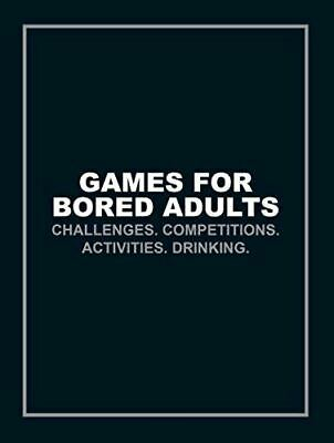 Tbc, Author Name, Games for Bored Adults: Challenges. Competitions. Activities.