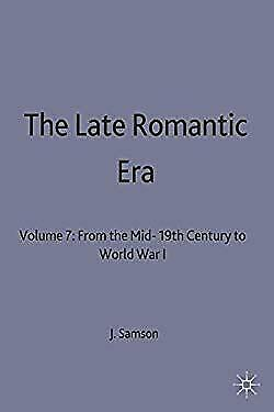 Late Romantic Era : From the Mid-19th Century to World War I