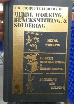 The Complete Library of Metal Working, Blacksmithing, & Soldering Hardcover 1976