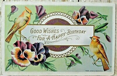 Good Wishes Happy Birthday Birds Flowers Pansies Embossed Postcard Posted 1912