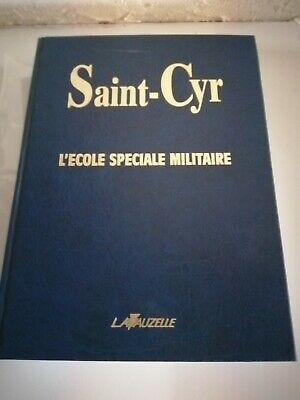 SAINT CYR L'ECOLE SPECIALE MILITAIRE Lavauzelle 610 pages illustrations / TBE