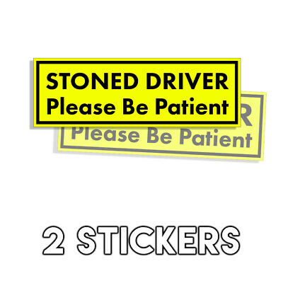 Stoned DRIVER Please Be Patient Bumper Sticker - Funny Prank Decal 2 Pack 3x9in