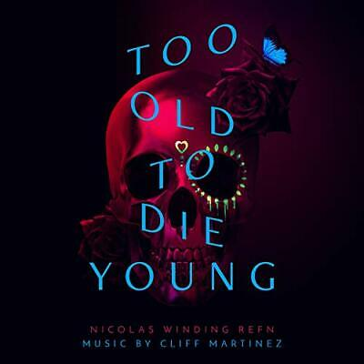 Cliff Martinez-Too Old To Die Young (Original (US IMPORT) CD NEW